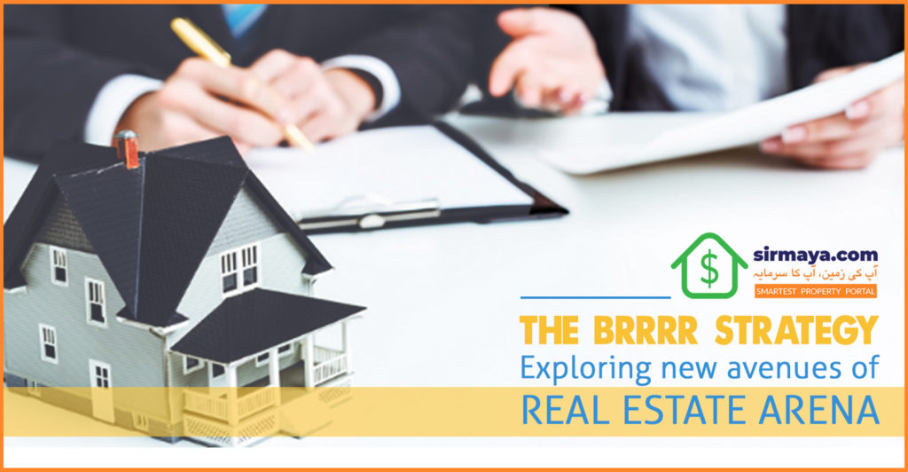 The BRRRR Strategy: Exploring new avenues of Real Estate Arena