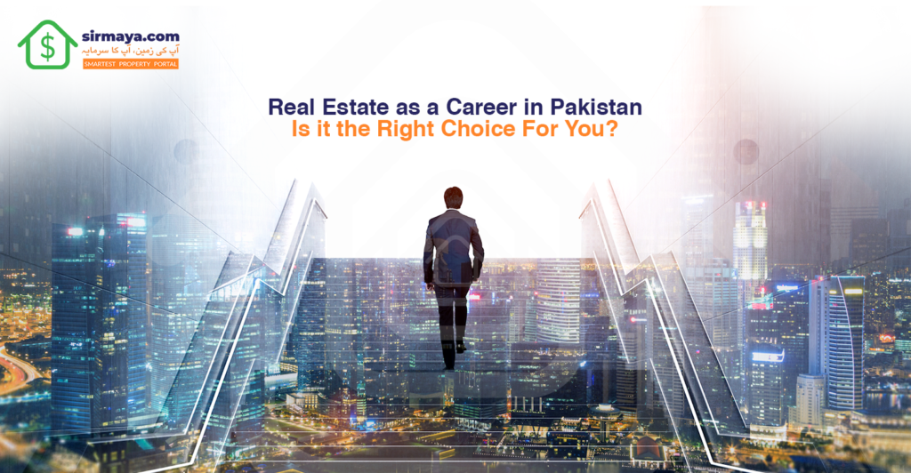 Real Estate as a Career in Pakistan– Is it the Right Choice For You?