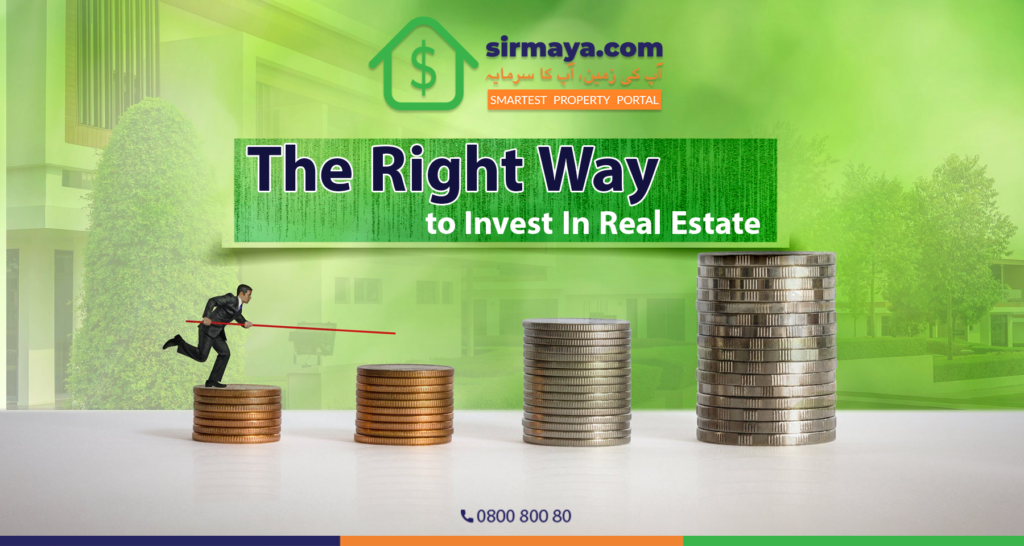 The Right Way to Invest In Real Estate