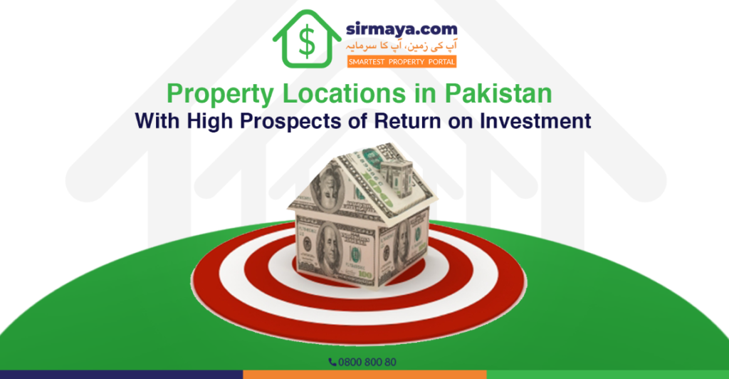 Property Locations in Pakistan with high Prospects of Return on Investment