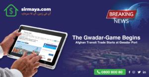 The Gwadar-Game Begins: Afghan Transit Trade Starts at Gwadar Port