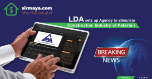 LDA sets up Agency to stimulate Construction Industry of Pakistan