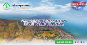 Gwadar Tax-Free Package is now Live! Valid till 2038