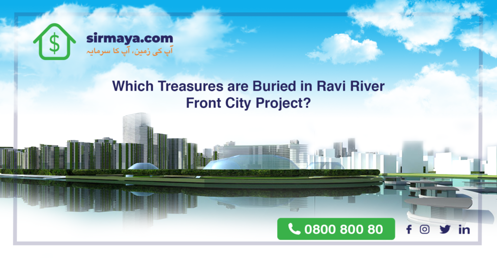 Which Treasures are Buried in Ravi River Front City Project?