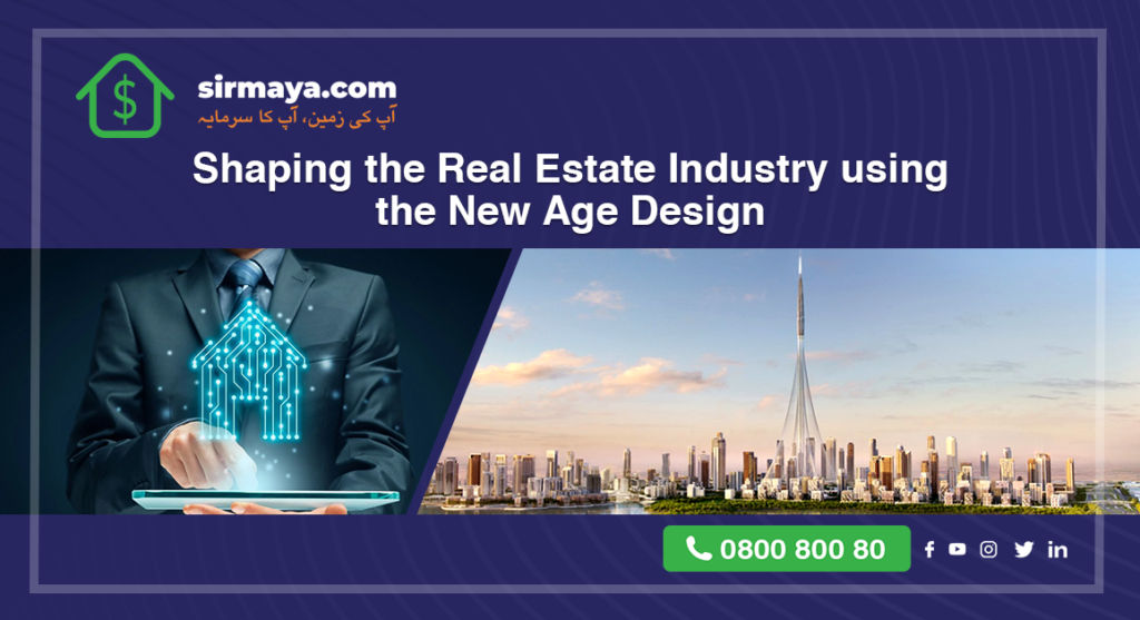 Shaping the Real Estate Industry using the New Age Design
