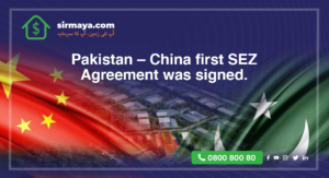 Pakistan – China first SEZ agreement was signed