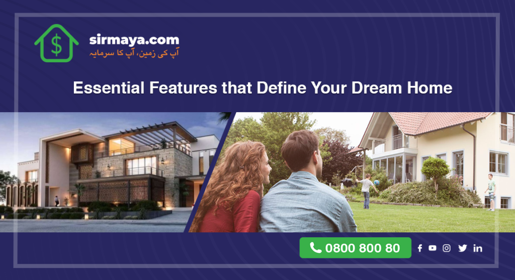 Essential Features that Define Your Dream Home