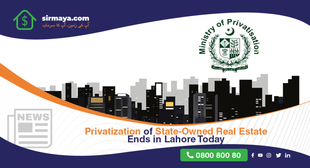 Privatization of state-owned real estate ends in Lahore today