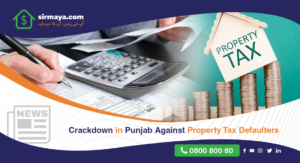 Crackdown in Punjab against property tax defaulters