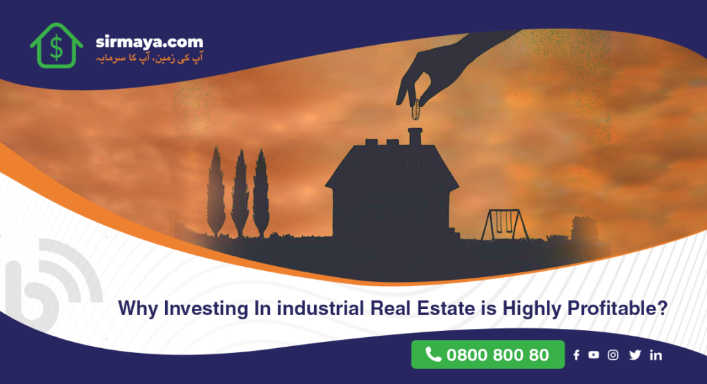 Why Investing in Industrial Real Estate is Highly Profitable?