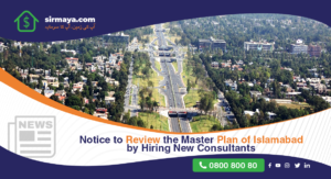 Notice Given to Review the Master Plan of Islamabad by New Consultants