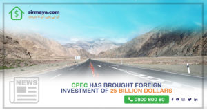 China-Pakistan Economic Corridor (CPEC) has brought a foreign investment of 25 billion dollars