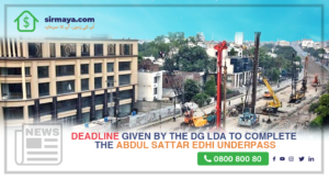 Deadline given by the DG LDA to complete the Abdul Sattar Edhi Underpass (Firdous Market Underpass)