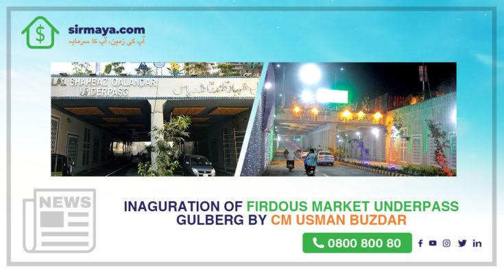 Opening of Firdous Market Underpass Gulberg by CM Usman Buzdar