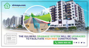 The Gulberg sewerage system will be upgraded to facilitate high-rise construction.