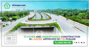 Flyover and Underpasses Construction in Lahore Approved by CM Punjab