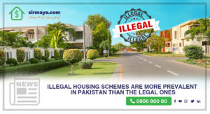 Illegal Housing Schemes Are More Prevalent in Pakistan Than the Legal Ones