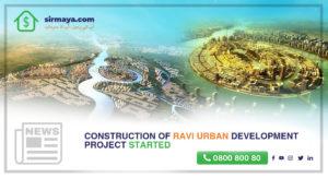 Construction of Ravi Urban Development Project Started