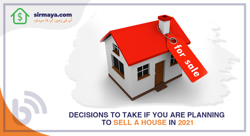Decisions to take if you are planning to sell a house in 2021