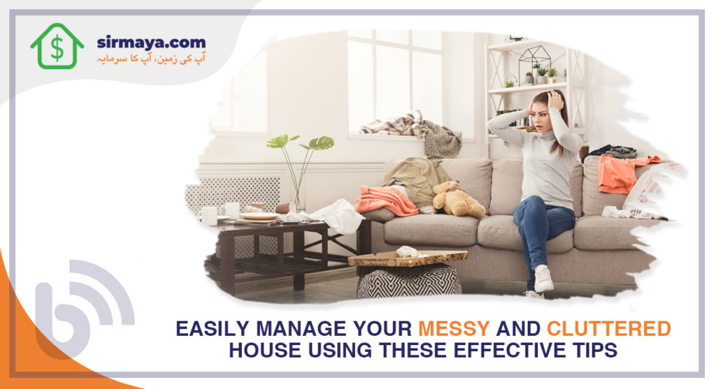 Easily Manage Your Messy and Cluttered House Using These Effective Tips