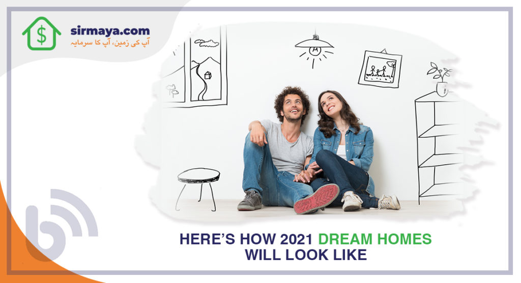 Here's how 2021 dream homes will look like!