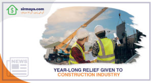 Year-Long Relief Given to Construction Industry