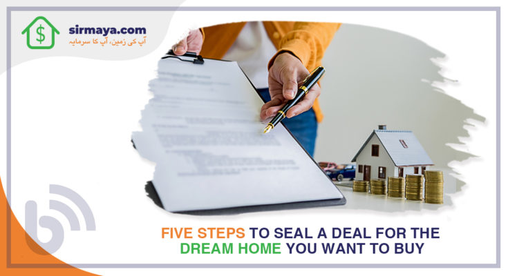 Five Steps to Seal a Deal for The House You Want to Buy
