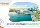 Is it worth investing in Gwadar property?