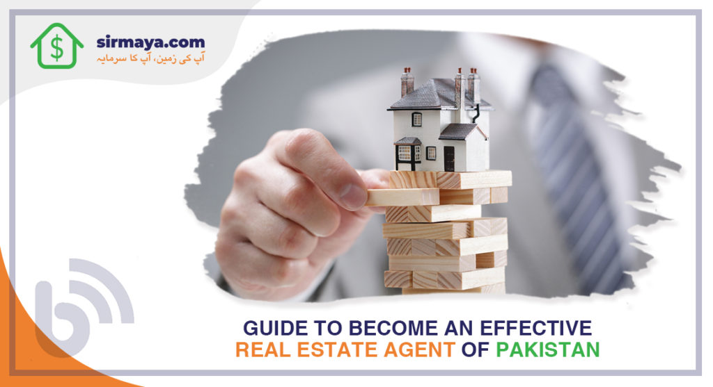 Guide to become an effective real estate agent of Pakistan