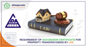 The requirement of succession certificate for property transfer ended by LDA