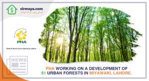 PHA working on 51 Urban forests in Miyawaki, Lahore.