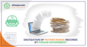 Digitization of Patwar Khana Records by Punjab Government