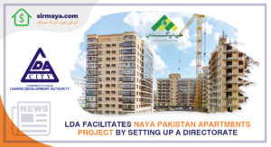 LDA facilitates Naya Pakistan Apartments Project by setting up a directorate