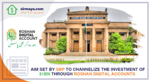 Aim set by SBP to channelize the investment of $1bn through Roshan Digital Accounts