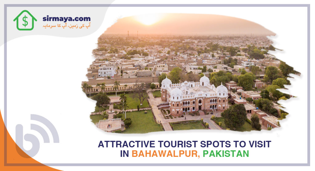 Attractive Tourist Spots to Visit in Bahawalpur, Pakistan