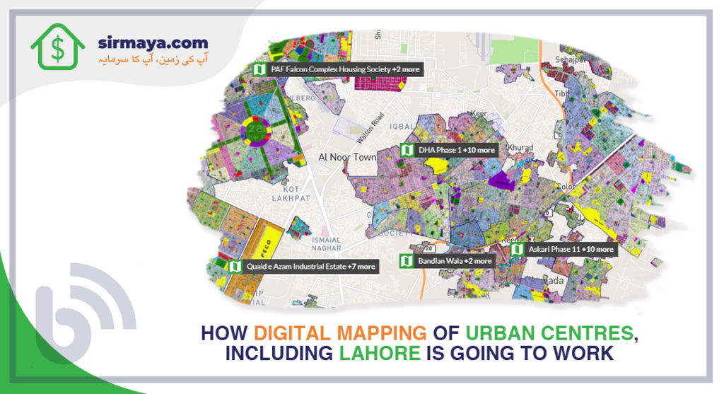 How Digital Mapping of Urban Centres, Including Lahore Is Going to Work