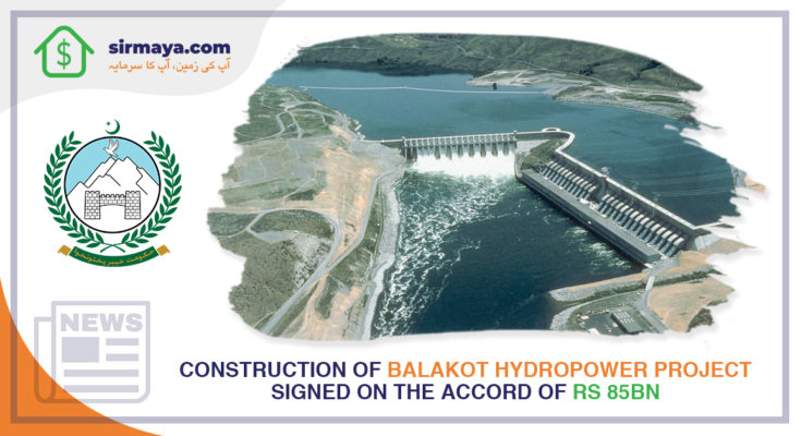 Construction of Balakot Hydropower Project signed on the accord of Rs 85bn