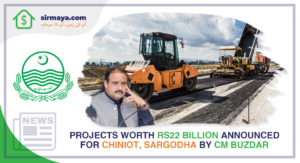 Projects Worth RS22 Billion Announced for Chiniot, Sargodha by CM Buzdar.