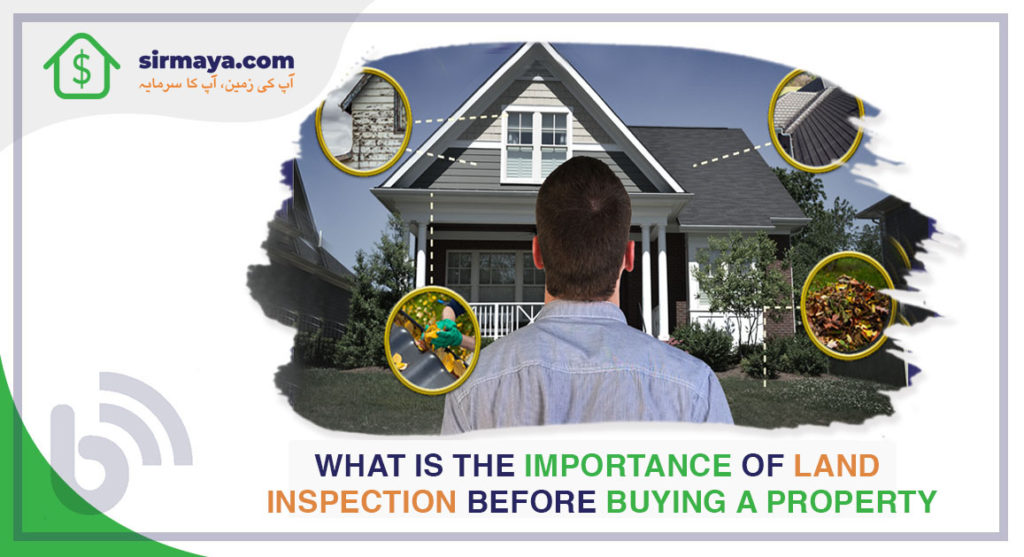 What Is the Importance of Land Inspection Before Buying a Property