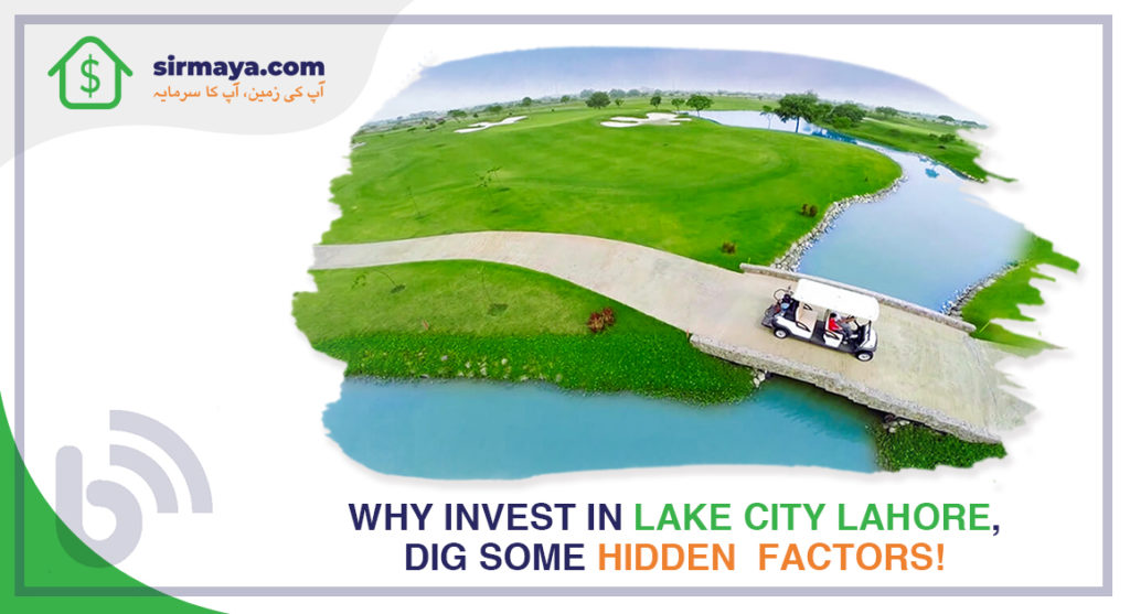 Why Invest in Lake City Lahore, Dig Some Hidden Factors!