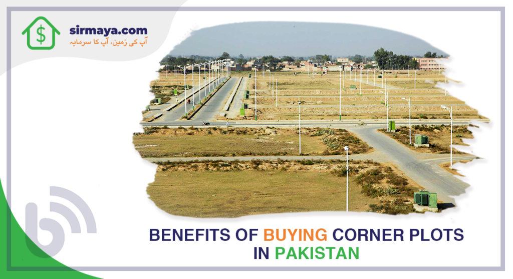 Benefits of Buying Corner Plots in Pakistan