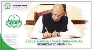 Kasur, Nankana Sahib, Sheikhupura Segregated from LDA