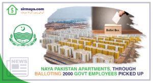 Naya Pakistan Apartments, Through Balloting 2000 Govt Employees Picked Up
