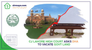 CJ Lahore High Court Asks DHA to Vacate Govt Land