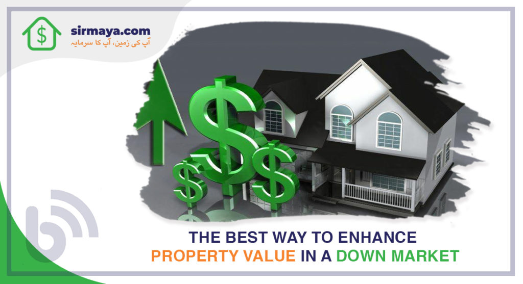 The Best Way to Enhance Property Value in a Down Market