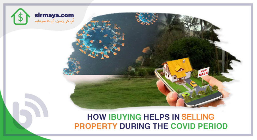 How IBuying Helps in Selling Property During the COVID Period