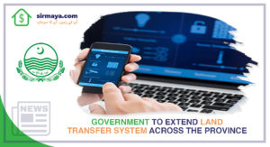 Government to Extend Land Transfer System across the Province