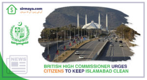 British High Commissioner Urges Citizens to Keep Islamabad Clean