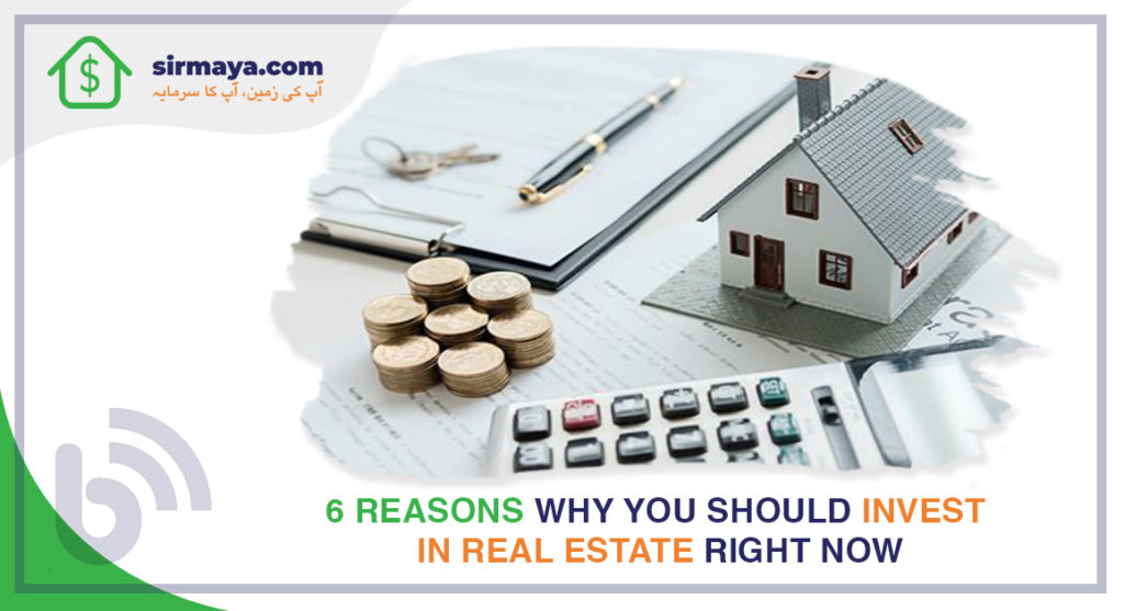 6 Reasons Why You Should Invest in Real Estate Right Now