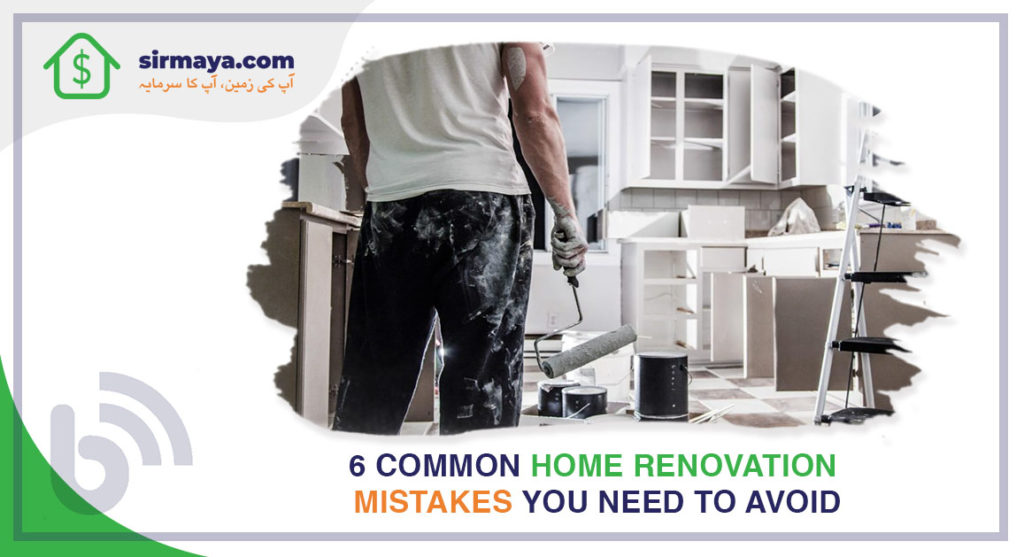 6 Common Home Renovation Mistakes You Need to Avoid